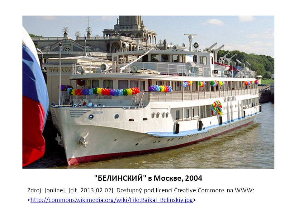 БЕЛИНСКИЙ в Москве, 2004 Zdroj: [online]. [cit. 2013-02-02]. Dostupný pod licencí Creative Commons na WWW: